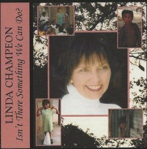 CD album cover to Linda Champeon's CD - Isn't There Something We Can Do?